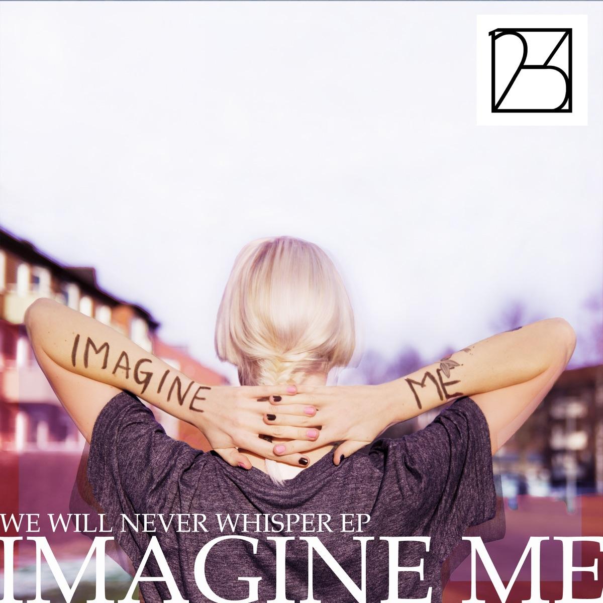 We Will Never Whisper - EP Imagine me CD cover