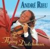 The Flying Dutchman, André Rieu