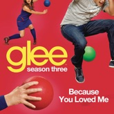 Because You Loved Me (Glee Cast Version) - Single