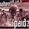 When Will We B Paid? - Single ジャケット写真