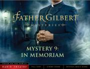 Father Gilbert Mystery 9: In Memoriam (Audio Drama) - Focus on the Family Radio Theatre - Focus on the Family Radio Theatre