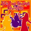 60s Pop Groups Revisited