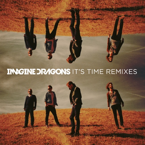 Imagine Dragons - It's Time (Remixes) - EP