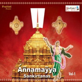Annamayya Sankirtana, Vol  1 by Jayasri, Gayatri & Lavanya