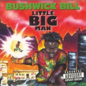 Bushwick Bill - Ever so Clear