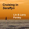 Lin Pardey & Larry Pardey - Cruising in Seraffyn (Unabridged)  artwork