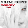 Monkey Me - Mylène Farmer