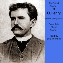 O. Henry: Complete Short Stories Collection (Unabridged) audiobook