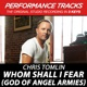 Whom Shall I Fear God of Angel Armies Performance Tracks EP