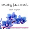 Sarah Vaughan Relaxing Jazz Music, Sarah Vaughan
