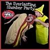The Everlasting Slumber Party