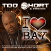 I Love the Bay, Too $hort & Friends