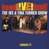 Live The Ike Tina Turner Show Vol 2