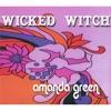 Wicked Witch, Amanda Green