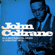 John Coltrane - John Coltrane : In a Sentimental Mood and Greatest Hits (Remastered)