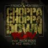 Choppa Choppa Down (Remix) [feat. Rick Ross & Wiz Khalifa] - Single, French Montana