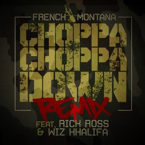 Choppa Choppa Down (Remix) [feat. Rick Ross & Wiz Khalifa] - Single Mp3 Download