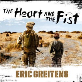 The Heart and the Fist: The Education of a Humanitarian, The Making of a Navy SEAL (Unabridged) - Eric Greitens mp3 listen download