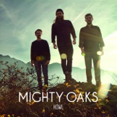 Mighty Oaks - Just One Day