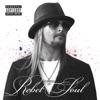 Kid Rock - Rebel Soul Album