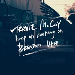 TRAVIE MCCOY feat BRENDON URIE - Keep On Keeping On Chords and Lyrics