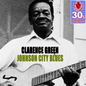 Clarence Green - Johnson City Blues (Remastered)