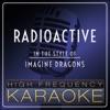 High Frequency Karaoke - Radioactive (Instrumental Version)