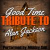 Good Time: Tribute to Alan Jackson - Midday Sun