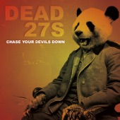 Dead 27s - Let Your Mind Go