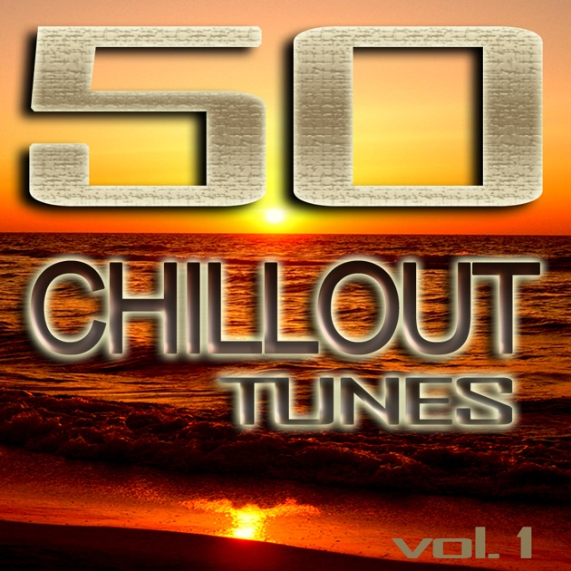 50 Chillout Tunes Vol 1 Best Of Ibiza Beach House