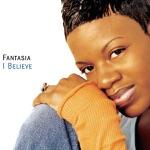 Fantasia - I Believe