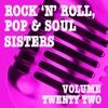 Rock 'n' Roll, Pop & Soul Sisters, Vol. 22