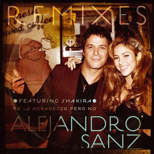 Alejandro Sanz featuring Shakira - Te lo agradezco, pero no (feat. Shakira) [Remixes] - EP