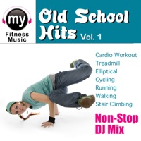 My Fitness Music - Old School Hits,  Vol. 1 (Non-Stop Continuous DJ Mix for Cardio, Treadmill, Ellyptical, Stair Climbing, Walking, Jogging, Running, Dynamix Fitness)