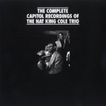 "The Nat ""King"" Cole Trio - I'd Love To Make Love To You (1993 Digital Remaster)"