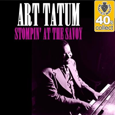 Stompin' at the Savoy (Remastered) - Single - Art Tatum