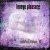 Lounge Pleasure - Selection 3