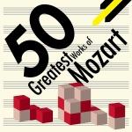 50 Greatest Works Of Mozart