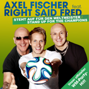 Stand Up for the Champions (German Party Version) [feat. Right Said Fred] - Axel Fischer - Axel Fischer