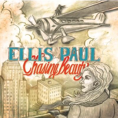 Chasing Beauty - Ellis Paul