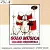 Grandes Orquestas: Solo Música Vol. 4