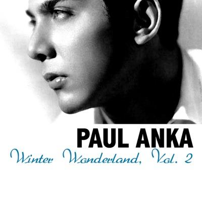 Winter Wonderland, Vol. 2 - Paul Anka