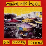 Neutral Milk Hotel - Gardenhead / Leave Me Alone