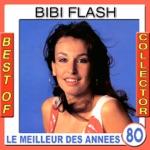 Best of Bibi Flash Collector (Le meilleur des années 80)