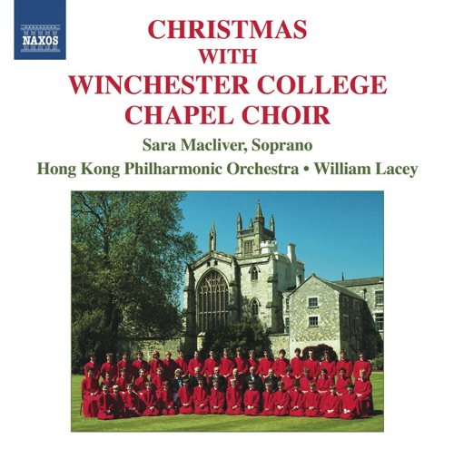 Sara Macliver, William Lacey, Winchester College Chapel Choir & Hong Kong Philharmonic Orchestra - Christmas with Winchester College Chapel Choir
