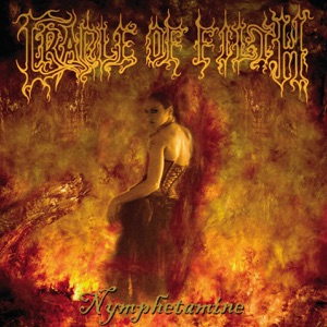 Cradle of Filth - Nymphetamine Fix