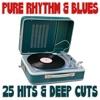 Pure Rhythm & Blues 25 Hits & Deep Cuts (WW ex Eu)
