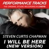 I Will Be Here New Version from All About Love Performance Tracks EP