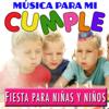 Fiesta para Niñas y Niños. Música para Mi Cumple - Grupo Infantil Quita y Pon