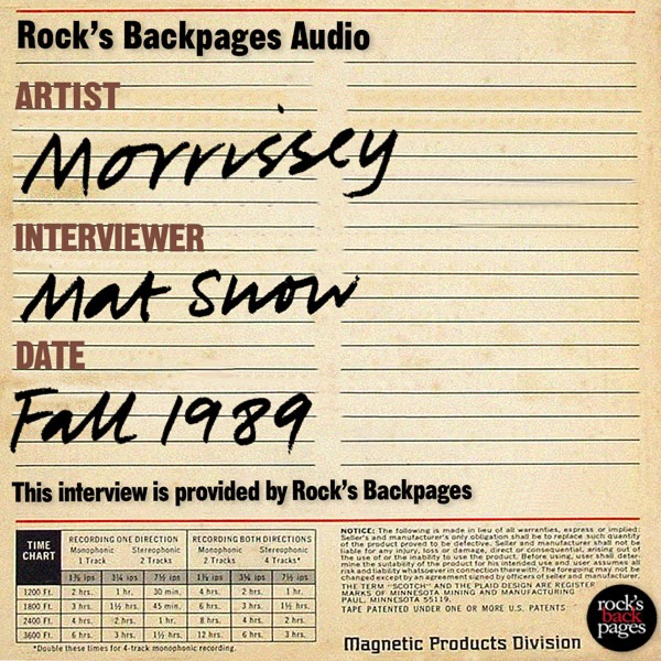 Morrissey Interview With Mat Snow, Fall 1989